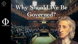 Total Philosophy:  Why should we be governed? - John Locke