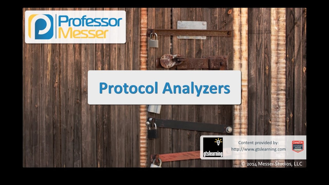 Protocol Analyzers - CompTIA Security+ SY0-401: 1.1