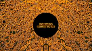 Bonobo : Return To Air
