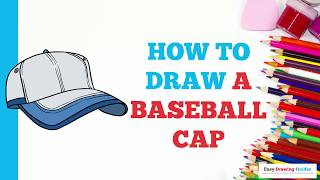 How to Draw a Baseball Cap in a Few Easy Steps: Drawing Tutorial for Kids and Beginners