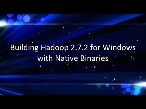 Build and Install Hadoop on Windows with Native Binaries & Run Without Cygwin