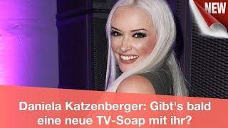 Daniela Katzenberger: Gibt's bald eine neue TV-Soap mit ihr?   CELEBRITIES und GOSSIP