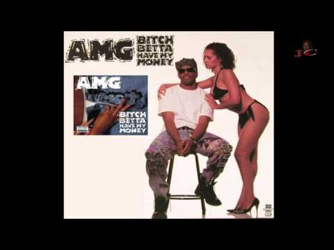 A.M.G - Bitch Betta Have My Money