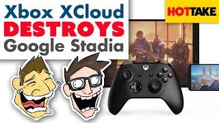Xbox xCloud Destroys Google Stadia - Hot Take