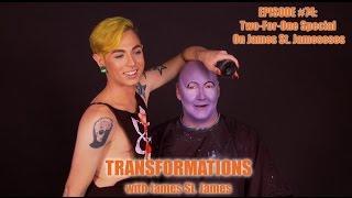 James St. James and James Majesty St. James: Transformations