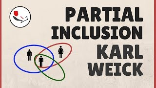 Karl Weick Partial Inclusion