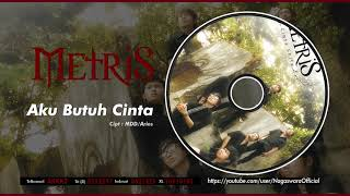 Metris - Aku Butuh Cinta (Official Audio Video)