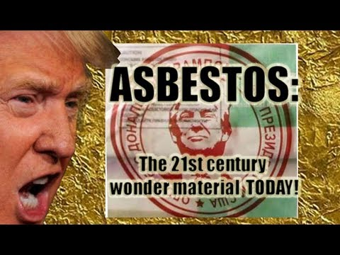 Trump Asbestos the wonder 20th century material for today