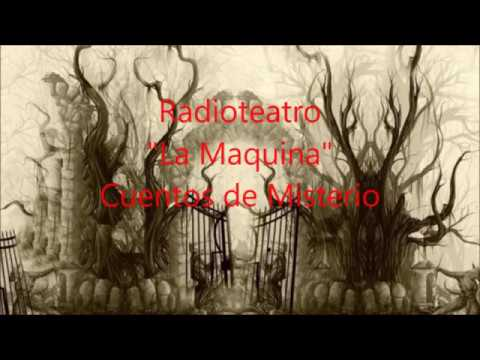 """Radioteatro """"La Maquina"""" Cuentos de Misterio"""