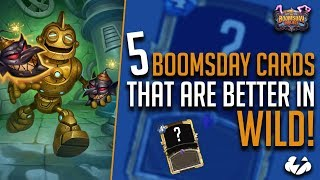 5 Boomsday Cards Better In Wild! | Hearthstone | [The Boomsday Project]