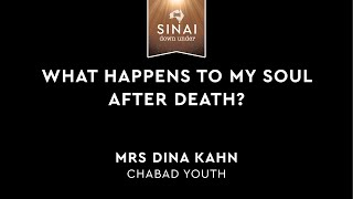 What Happens to My Soul After Death? - Mrs Dina Kahn