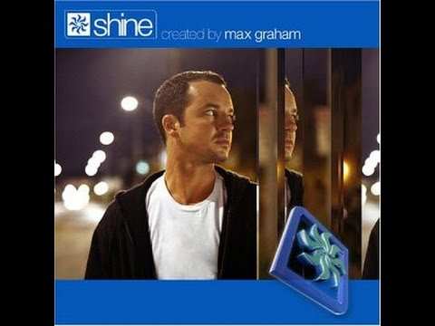Max Graham – Shine [HD]
