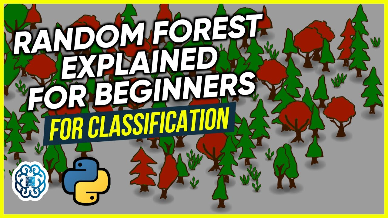 Random Forest Classification Explained For Beginners