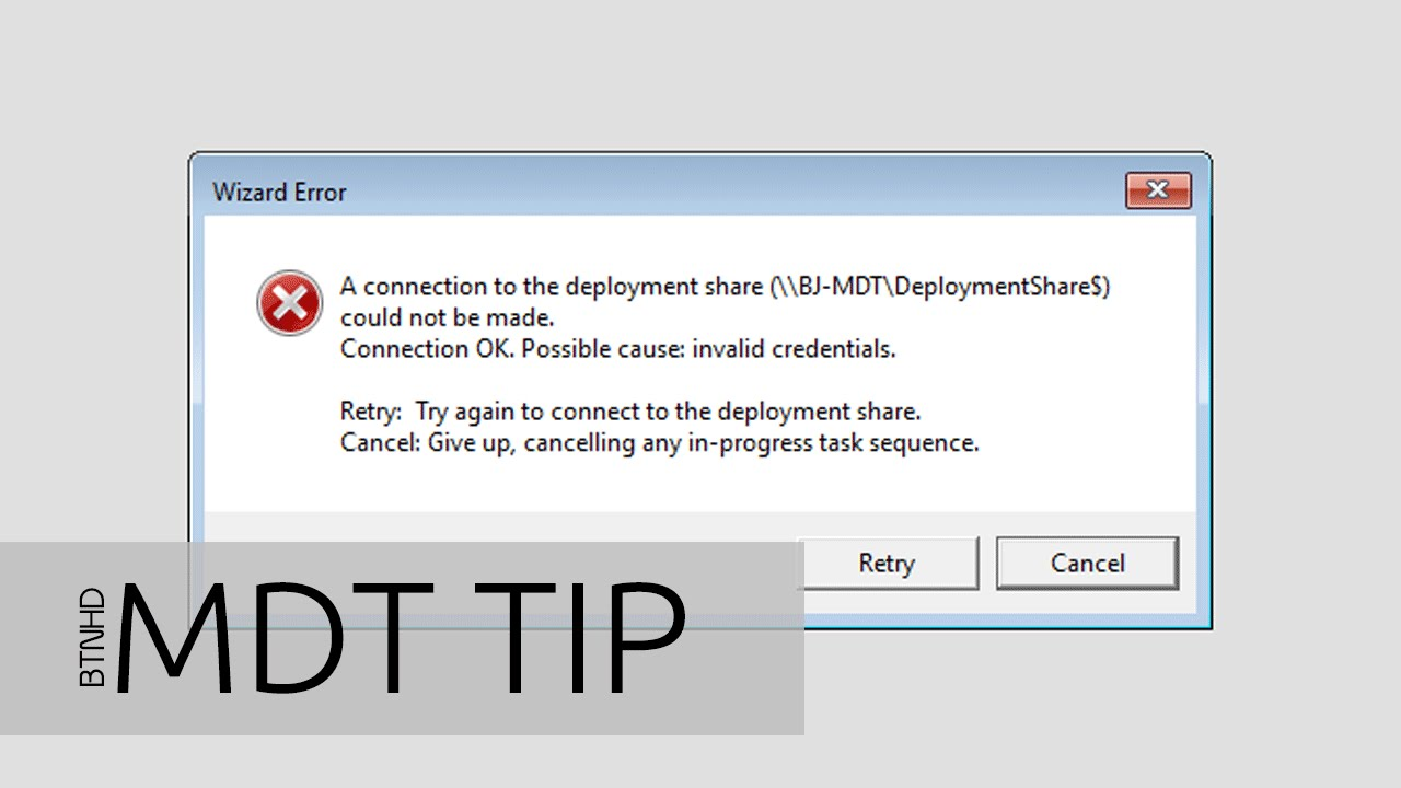 MDT 2013 Tip - Fixing Connection Ok  Possible Cause Invalid Credentials  Error