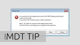 MDT 2013 Tip - Fixing Connection Ok. Possible Cause Invalid Credentials Error