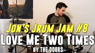 Love Me Two Times - The Doors - Drum Cover