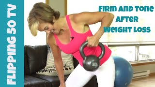 Firm and Tone After Weight Loss After 50 | Flipping 50 TV 18 thumbnail
