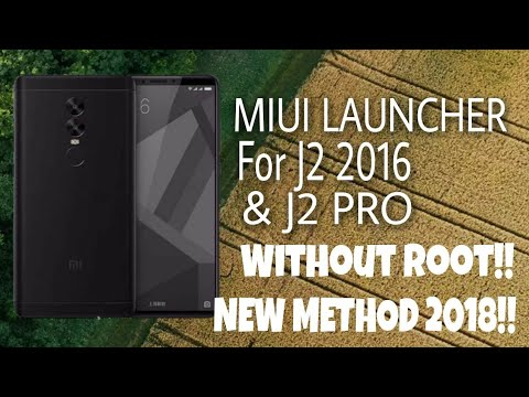 MIUI Launcher for Galaxy J2 2016 & J2 Pro without Root  New Method 2018