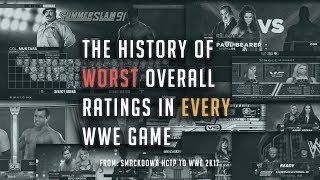 The History Of The Worst Overall Ratings In Every WWE Game(Smackdown HCTP-WWE 2K17)