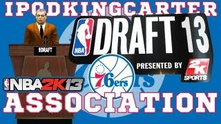 NBA 2K13 Association: Philadelphia 76ers - Ep. 2 | The 2013 NBA Draft & Free Agency Signings