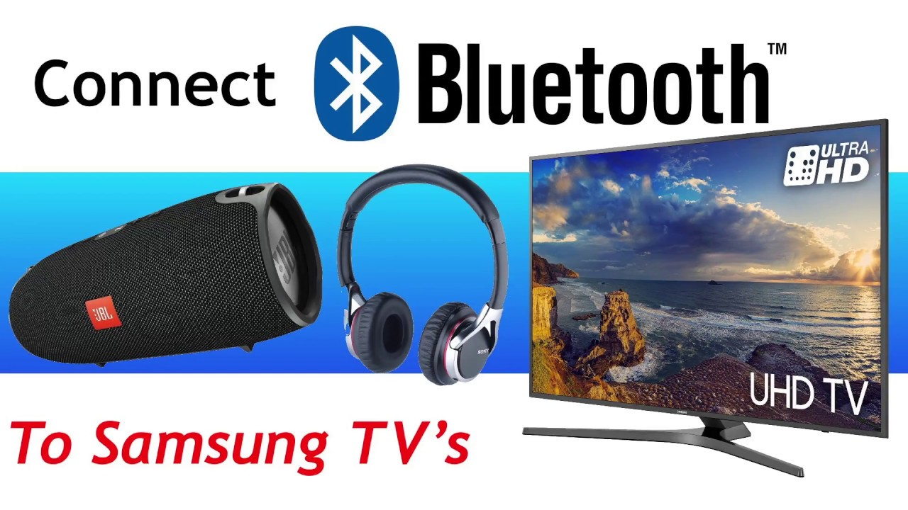 Bluetooth Headphones Or Speakers With Samsung 2017 2018 4k Tvs
