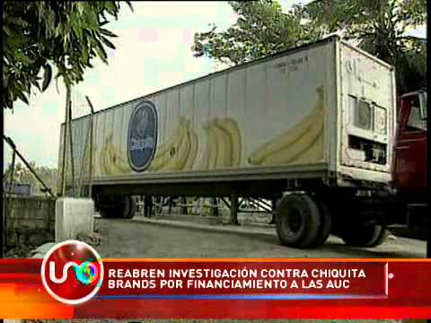 Reabren Investigación Contra Chiquita Brands Por Financiamiento A Las AUC