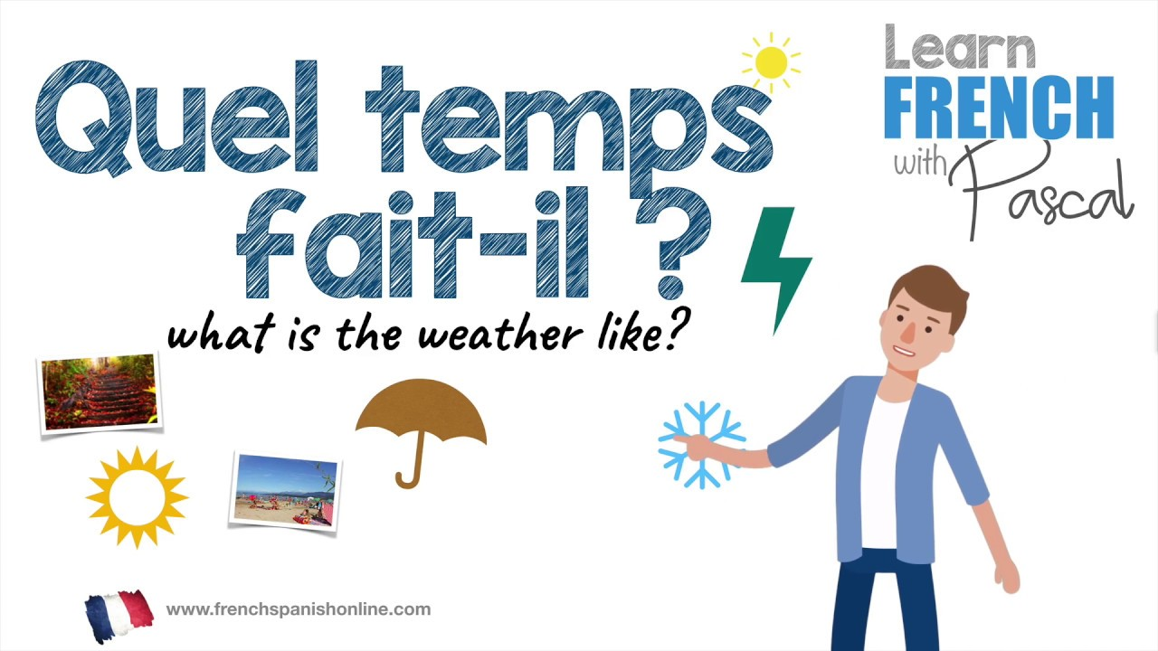 Like Weather What What Is The Weather Like In French With Pascal