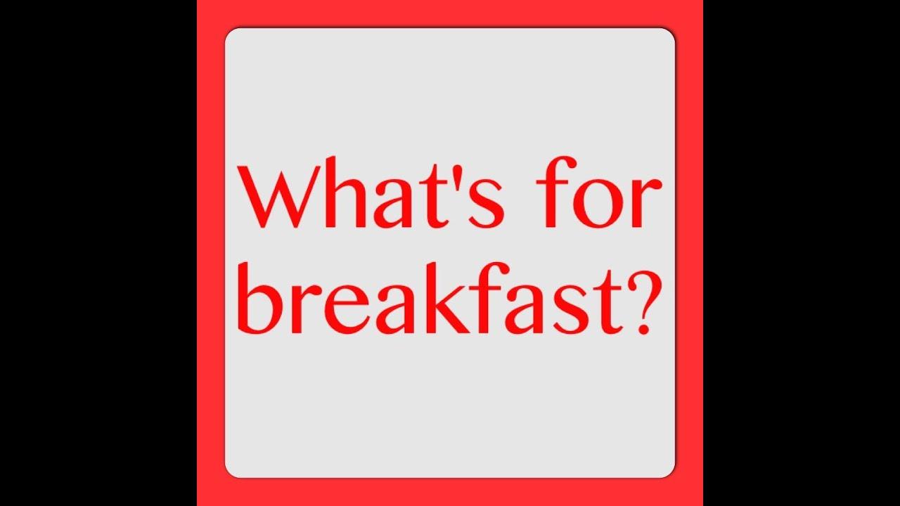What's For Breakfast? My Breakfast Today - a Two Point Breakfast ...