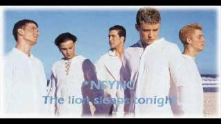 NSYNC -the lion sleeps tonight.