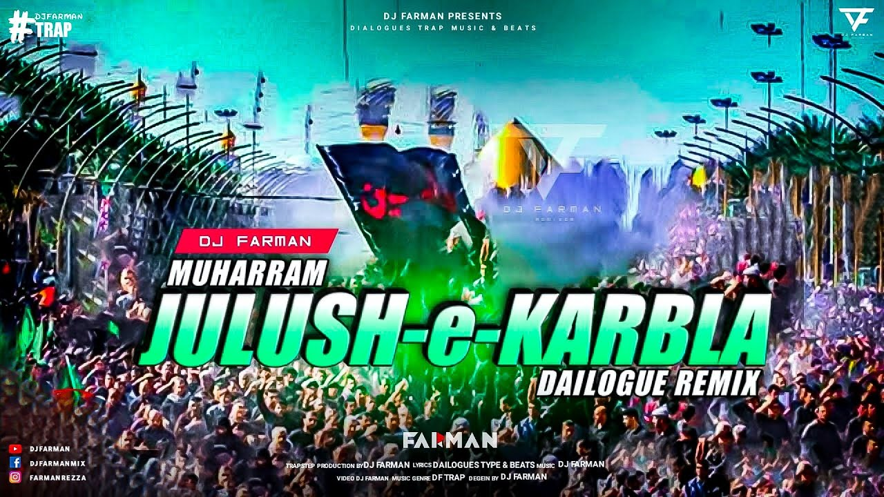 Download Muharram Juloos ~ DJ FARMAN ~ Julush E Karbla (Naara) 2020
