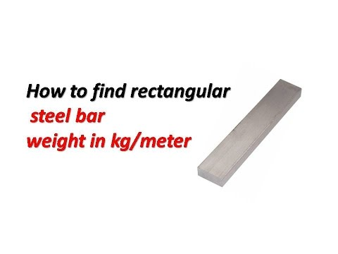 How To Find Rectangular Steel Bar Weight In Kg Meter