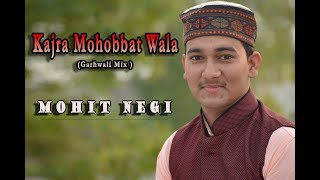 Kajra Mohobbat Wala (Garhwali Mix) || Mohit Negi || Cover Version