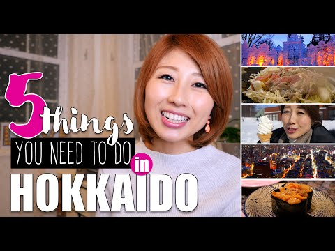 5 things you need to do in Hokkaido!