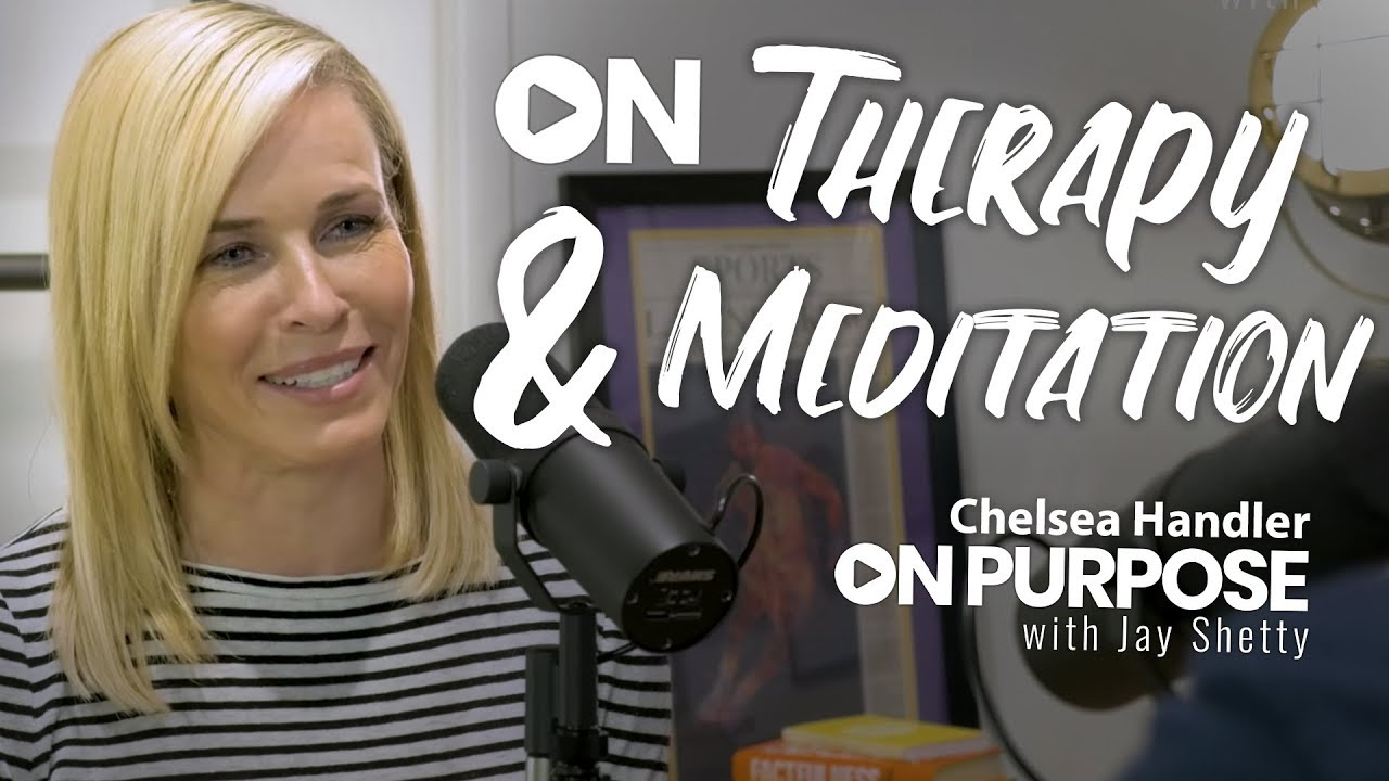 Chelsea Handler: ON Spirituality & Meditation   ON Purpose Podcast Ep. 9