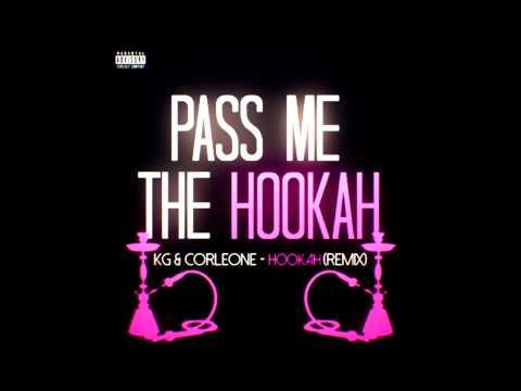Pass Me The Hookah (Remix) Ft. KG & Corleone