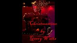 Christmastime by Gerry Watts