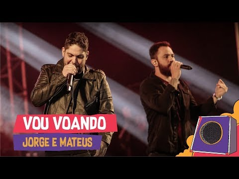 Vou Voando - Jorge e Mateus - Villa Mix Goiânia 2018  Ao Vivo