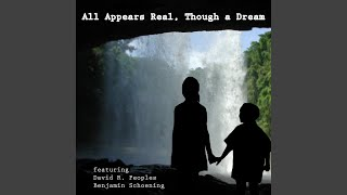 All Appears Real, Though a Dream (feat. Benjamin Schoening)
