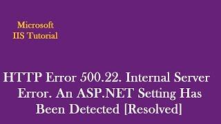HTTP Error 500.22 - Internal Server Error. An ASP.NET Setting Has Been Detected.