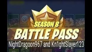 FORTNITE NightDragoon967 and Kn1ghtSlayer123 show BATTEL PASS 8
