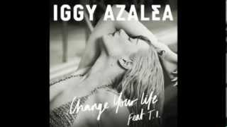 Iggy Azalea Change Your Life feat. T.I..mp3