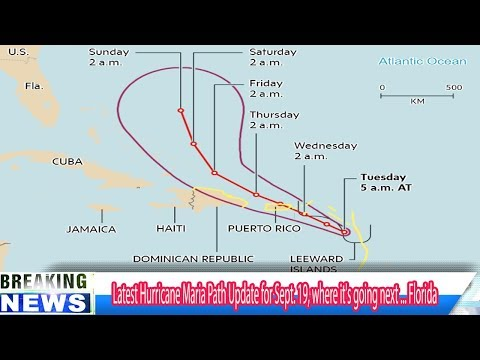 BREAKING DAILY NEWS Latest Hurricane Maria Path Update for Sept. 19, where it's going next ... Flori