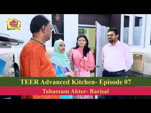 TEER Advanced Kitchen| Episode 07 | Tabassum Akter, Barisal