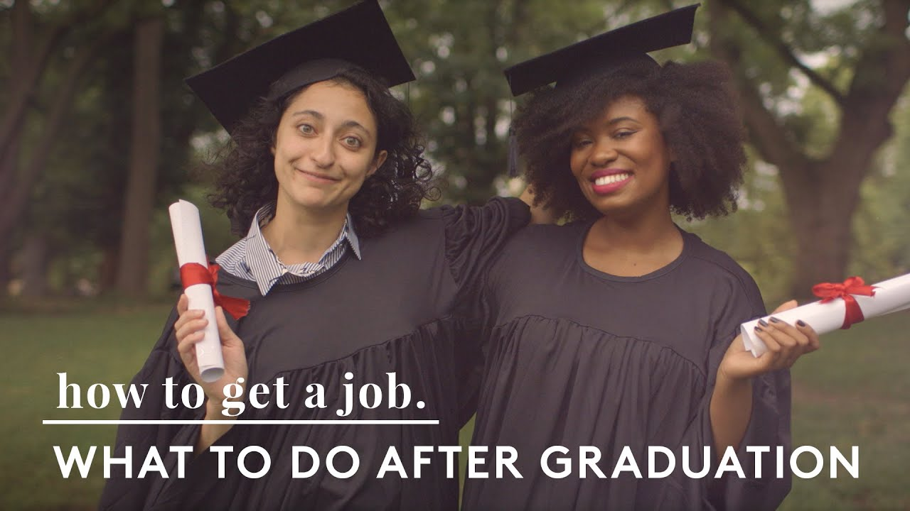 what to do after graduation career advice