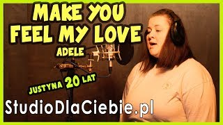 Make You Feel My Love - Adele (cover by Justyna Laskownicka) #1042