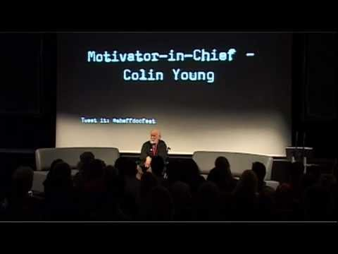 Sheffield Doc/Fest 2012: Motivator-in-Chief - Colin Young