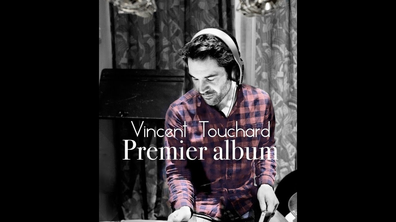 Vincent Touchard - Premier album - EPK