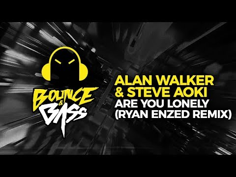 Steve Aoki & Alan Walker - Are You Lonely feat. ISÁK (Ryan Enzed Remix)