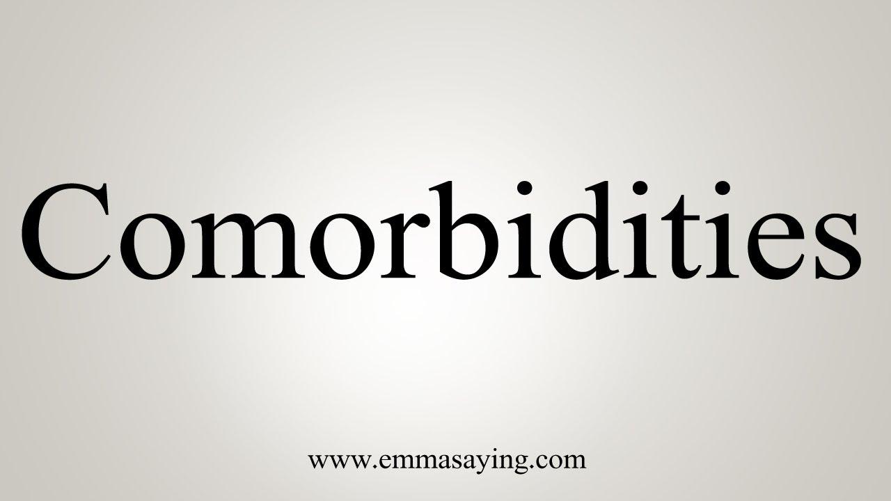 How To Say Comorbidities