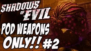 "Shadows Of Evil ""POD WEAPONS ONLY CHALLENGE"" PT2 (Call of Duty: Black Ops 3)"